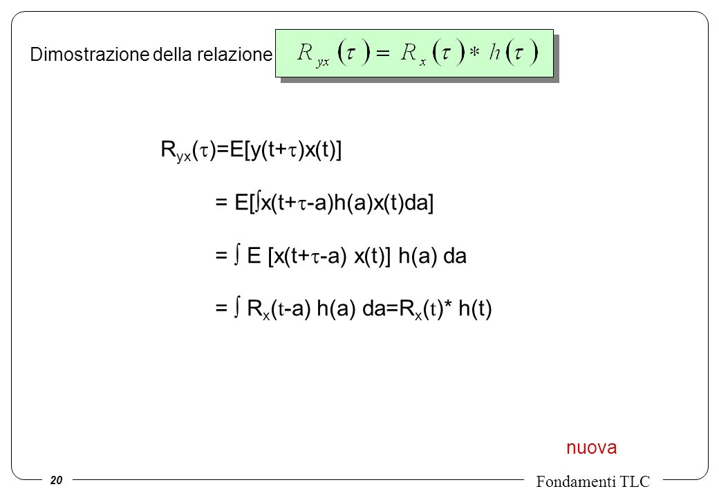 Ryx(t)=E[y(t+t)x(t)] = E[x(t+t-a)h(a)x(t)da]